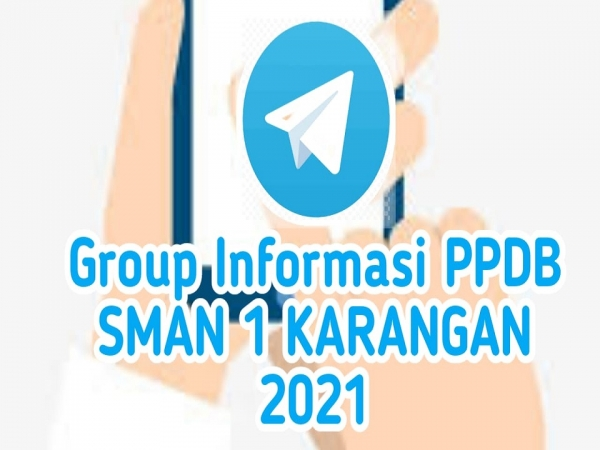 JOIN GROUP INFORMASI PPDB SMAN 1 KARANGAN 2021